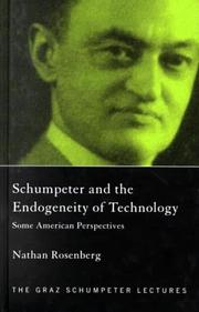 Cover of: Schumpeter and the Endogeneity of Technology | Natha Rosenberg