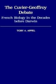 The Cuvier-Geoffroy debate by Toby A. Appel
