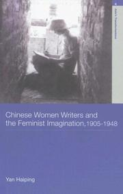 Cover of: Chinese Women Writers and The Feminist Imagination 1905 - 1948 (Asia