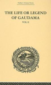 Cover of: The Life or Legend of Gaudama the Buddha of the Burmese, with annotations | P. Bigandet