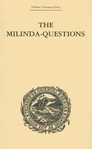 Cover of: The Milinda-Questions: An Inquiry into its Place in the History of Buddhism with a Theory as to its Author