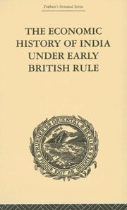Cover of: The Economic History of India Under Early British Rule | Romesh Chunder Dutt