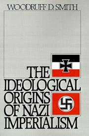 Cover of: The ideological origins of Nazi imperialism