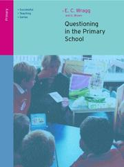 Cover of: Questioning in the Primary School (Successful Teaching Series (London, England).) | Wragg, E. C.