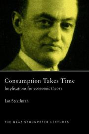 Cover of: Consumption Takes Time | Ian Steedman
