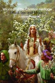 Wicca and the Christian Heritage by Joanne Overend