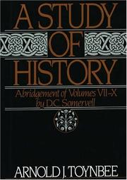 A study of history by Arnold Joseph Toynbee