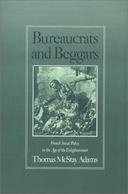 Bureaucrats and beggars by Thomas McStay Adams