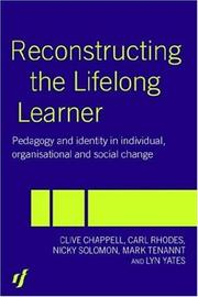 Cover of: Reconstructing the Lifelong Learner: Pedagogies of Individual, Organisational and Social Change