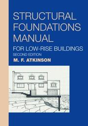 Cover of: Structural foundations manual for low-rise buildings | M. F. Atkinson