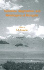 Cover of: Tectonics, Magmatism and Metallogeny of Mongolia