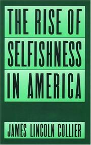 Cover of: The Rise of Selfishness in America