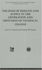 Cover of: Role of Demand and Supply in the Generation and Diffusion of Technical Change