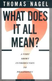 What Does It All Mean? A Very Short Introduction to Philosophy