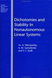 Cover of: Dichotomies and Stability in Nonautonomous Linear Systems (Stability and Control: Theory, Methods and Applications, 14) | Yu. A. Mitropolsky