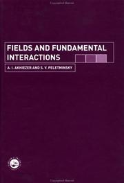 Cover of: Fields and fundamental interactions | A. I. Akhiezer