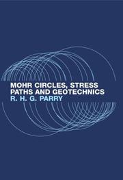 Mohr circles, stress paths, and geotechnics by R. H. G. Parry