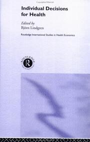 Cover of: Individual Decisions for Health (Routledge International Studies in Health Economics, 1) | Bjorn Lindgren