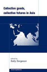Cover of: Collective Goods, Collective Futures in East and South-East Asia (Asian Capitalisms)