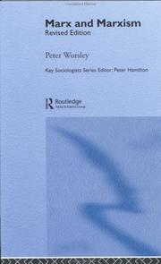 Marx and Marxism (Key Sociologists) by Peter Worsley