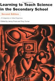 Cover of: Learning to teach science in the secondary school | Jenny Frost