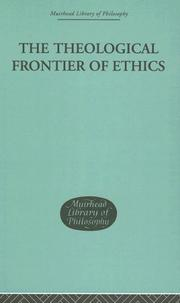 Cover of: The Theological Frontier of Ethics (Muirhead Library of Philosophy)