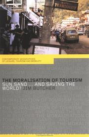 Cover of: The moralisation of tourism: sun, sand ... and saving the world?