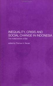 Cover of: Inequality, crisis and social change in Indonesia : the muted worlds of Bali |