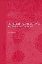 Cover of: Repression and resistance in Communist Europe | Sharman, J. C.