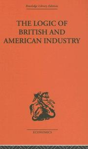 Cover of: Logic of British and American Industry