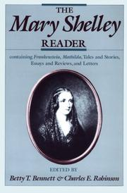 Cover of: The  Mary Shelley reader: containing Frankenstein, Mathilda, tales and stories, essays and reviews, and letters