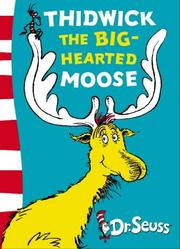 Cover of: Thidwick the Big-hearted Moose (Dr Seuss Yellow Back Book)