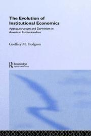 Cover of: The evolution of institutional economics: agency, structure, and Darwinism in American institutionalism