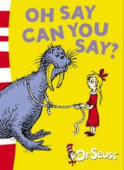 Cover of: Oh Say Can You Say? (Dr Seuss Green Back Book)