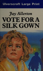 Vote for a Silk Gown