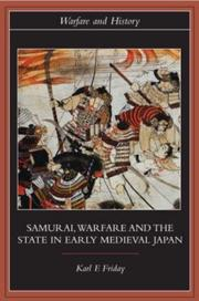 Cover of: Samurai, warfare & the state in early medieval Japan