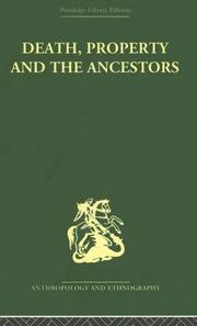 Cover of: Death and the Ancestors: A Study of the Mortuary Customs of the LoDagaa of West Africa