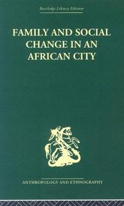 Cover of: Family and Social Change in an African City: A Study of Rehousing in Lagos