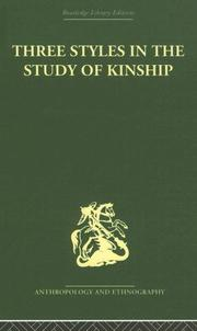 Cover of: Three Styles in the Study of Kinship