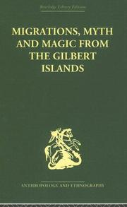 Cover of: Migrations, Myth and Magic from the Gilbert Islands: Early Writings of Sir Arthur Grimble | Arthur Grimble