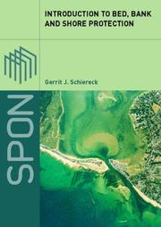 Introduction to bed, bank and shore protection by Gerrit J. Schiereck