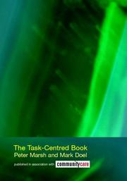 Cover of: The Task Centred Book  Developing, Learning, Sustaining and Reviewing Task-Centred Social Work (Social Work Skills) | Peter Marsh