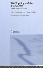 Cover of: The Topology of 2 x 2 Games  A New Periodic Table (Routledge Advances in Game Theory)