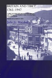 Britain and Tibet, 1765-1947 by Julie G. Marshall