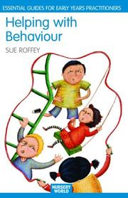 Cover of: Helping with Behaviour  Establishing the positive and addressing the difficult in the early years (Essential Guides for Early Years Practitioners)