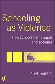 Cover of: Schooling as violence | Clive Harber