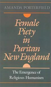 Female piety in Puritan New England by Amanda Porterfield
