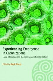 Cover of: Experiencing Emergence in Organizations  Local Interaction and the Emergence of Global Pattern (Complexity as the Experience of Organizing)