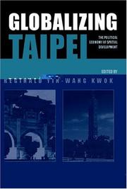 Cover of: Globalizing Taipei  The Political Economy of Spatial Development | Reginald Kwok