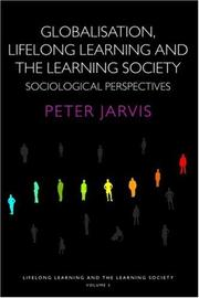 Globalization, Lifelong Learning and the Learning Society by Peter Jarvis